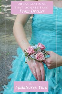 "Girl in Teal Prom Dress Adjusting Corsage with Text reading ""Organizations That Donate FREE Prom Dresses to High School Students in Upstate New York"""