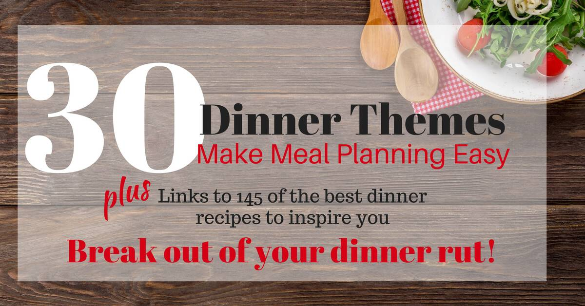 Meal Theme Nights to Break You Out of Your Dinner Rut